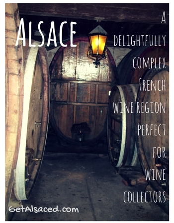 Alsace a delightfully complex French wine region perfect for wine collectors. GetAlsaced.com